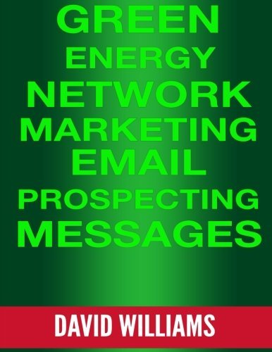 Green Energy Network Marketing MLM Email Prospecting Messages: Perfect for North American Power, Veridian, and Powur - Veridian Green