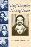 Deaf Daughter, Hearing Father, Richard Medugno, 156368277X