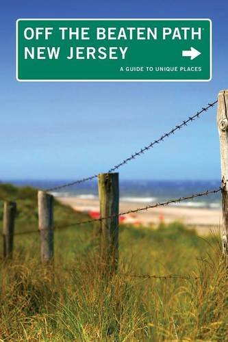 New Jersey Off the Beaten Path®: A Guide To Unique Places (Off the Beaten Path Series)