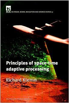 Principles Of Space Time Adaptive Processing (Iee Radar, Sonar, Navigation And Avionics Series, 12) Richard Klemm 51XY56FAWNL._SY344_BO1,204,203,200_