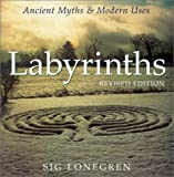 cover of Labyrinths: Ancient Myths & Modern Uses (Revised Edition)