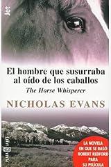 El Hombre Que Susurraba Al Oído De Los Caballos (The Horse Whisperer) (Spanish Edition) Mass Market Paperback