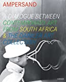 Ampersand : A Dialogue of Contemporary Art from South Africa and the Daimler Art Collection, June 11-October 10, 2010, Blom, Zander, 3777428019