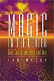 Magic in the Center, Ian McCoy, 1555176216