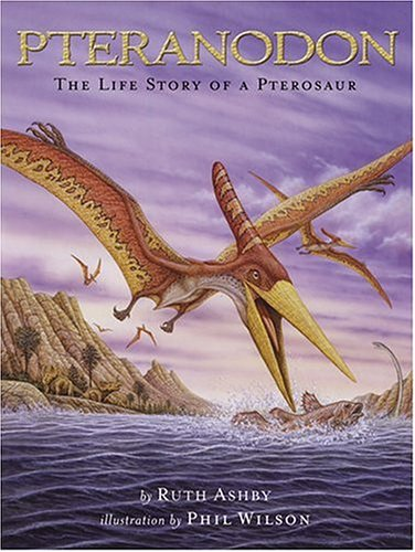 Download Pteranodon : The Life Story of a Pterosaur PDF