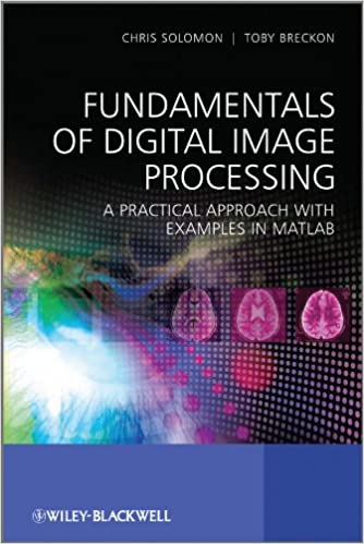 Fundamentals of Digital Image Processing: A Practical Approach with