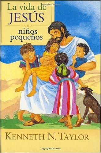 la vida de jess para ninos pequenos spanish edition kenneth n taylor amazoncom books