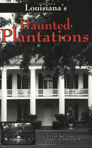 Louisiana's Haunted Plantations