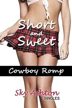 Cowboy Romp - Cowboy Sex Story (Short and Sweet: Sky Ashton Singles) by [Ashton, Sky]