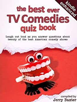 The Best Ever TV Comedies Quiz Book by [Baxter, Jerry]