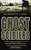 Front cover for the book Ghost Soldiers by Hampton Sides