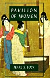 Pavilion of Women: A Novel of Life in the Woman's Quarters