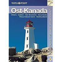 Ost-Kanada: Ontario, Québec, New Brunswick, Nova Scotia, Prince Edwards Island, Newfoundland. 12 Reiseregionen - 48 Tagesrouten - Service von A-Z (Vista Point Reiseführer)