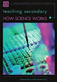 Teaching Secondary 'How Science Works', Vanessa Kind, 0340941391