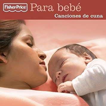 Fisher Price - Fisher Price: Para bebé: Canciones de Cuna - Amazon.com Music