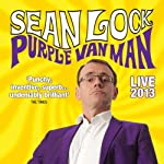 Sean Lock - Purple Van Man Live | Sean Lock