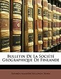 Bulletin de la Société Geographique de Finlande, Suomen Maantieteellinen Seura, 1147121818
