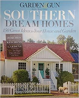 Garden U0026 Gun Magazine Special Issue: Southern Dream Homes: Garden U0026 Gun:  Amazon.com: Books