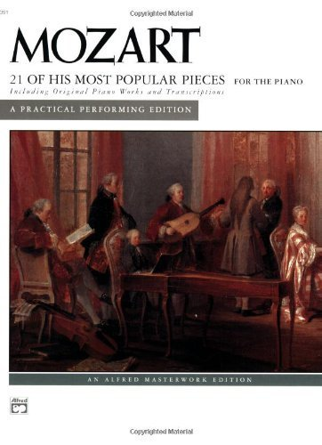 Mozart 21 of His Most Popular Pieces: Alfred Masterwork Edition (His Most Popular Pieces)