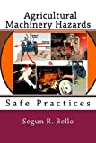 Agricultural Machinery Hazards, Segun Bello, 1467907189