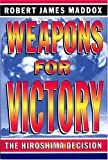 Weapons for Victory, Robert James Maddox, 0826215629