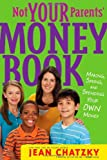 Not Your Parents' Money Book, Jean Chatzky, 1416994726