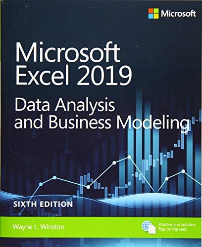 Microsoft Excel 2019 Data Analysis and Business Modeling (Business Skills) por Wayne Winston