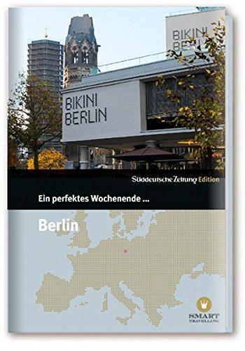 Ein perfektes Wochenende in... Berlin