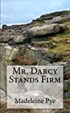 Mr. Darcy Stands Firm: A Pride and Prejudice Variation