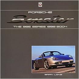 Porsche Boxster: The 986 Series 1996 - 2004: The 986 Series 1996-2004 por Brian Long epub