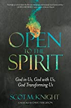 Open to the Spirit: God in Us, God with Us, God Transforming Us