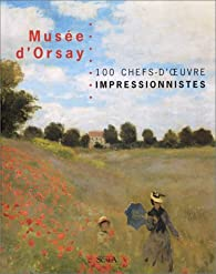 Musée d'Orsay : 100 chefs d'oeuvres impressionnistes par Laurence Madeline