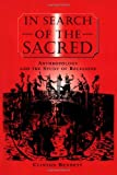 In Search of the Sacred : Anthropology and the Study of Religions, Bennett, Clinton and Bennett, 0304336823