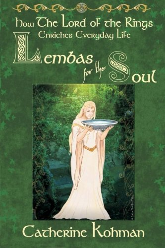 Lembas for the Soul: How The Lord of the Rings Enriches Everyday Life ebook