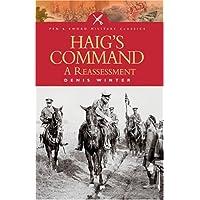 Haig's Command (Pen and Sword Military Classics)