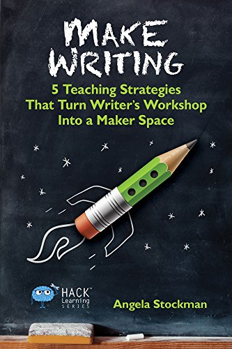 Amazon make writing 5 teaching strategies that turn writers make writing 5 teaching strategies that turn writers workshop into a maker space hack fandeluxe Images