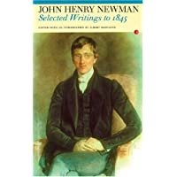 John Henry Newman: Selected Writings to 1845 (Fyfield Books)