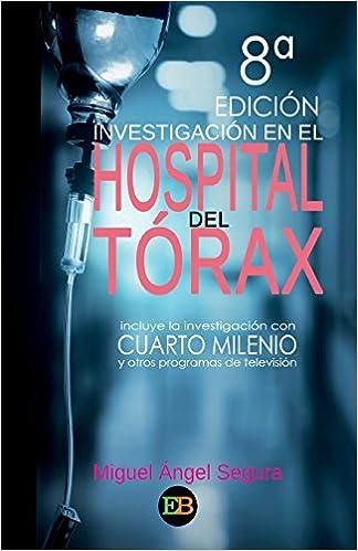 Investigacion En El Hospital del Torax: Incluye La Investigacion Con ...
