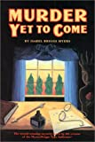 Murder Yet to Come, Isabel B. Myers, 0935652221