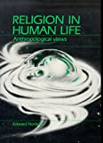 Religion in Human Life : Anthropological Views, Norbeck, Edward, 0881333549