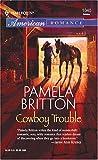 Cowboy Trouble, Pamela Britton, 0373750447