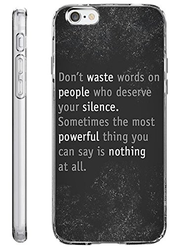 iPhone 6S Plus Case Drop Protection TPU Bumper Case for Apple iPhone 6 Plus (2014) / 6S Plus (2015) Don't Wast Words on People Who Deserve Your Silence Sometimes the Most Powerful Thing You Can Say is Nothing At All -