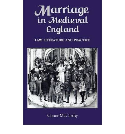 Download [ MARRIAGE IN MEDIEVAL ENGLAND: LAW, LITERATURE AND PRACTICE [ MARRIAGE IN MEDIEVAL ENGLAND: LAW, LITERATURE AND PRACTICE BY MCCARTHY, CONOR ( AUTHOR ) NOV-01-2004[ MARRIAGE IN MEDIEVAL ENGLAND: LAW, LITERATURE AND PRACTICE [ MARRIAGE IN MEDIEVAL ENGLAND: LAW, LITERATURE AND PRACTICE BY MCCARTHY, CONOR ( AUTHOR ) NOV-01-2004 ] BY MCCARTHY, CONOR ( AUTHOR )NOV-01-2004 HARDCOVER Hardcover ] McCarthy, Conor ( AUTHOR ) Nov - 01 - 2004 [ Hardcover ] pdf