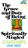Grace and Duty of Being Spiritually Minded, John Owen, 0801066638