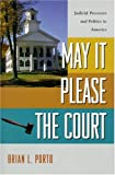 May It Please the Court: Judicial Processes and Politics in America