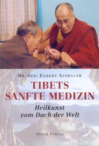Tibets sanfte Medizin: Heilkunst vom Dach der Welt