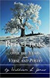 Reflections over the Years in Verse and Poetry, William Yoreo, 160441233X