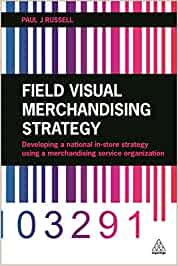 Field Visual Merchandising Strategy: Developing a National In-Store Strategy Using a Merchandising Service Organization: Amazon.es: Russell, Paul: Libros en idiomas extranjeros