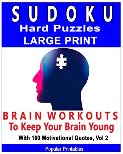 Sudoku Hard Puzzles Large Print: Brain Workouts to Keep Your Brain Young With 100 Motivational Quotes, Vol. 2