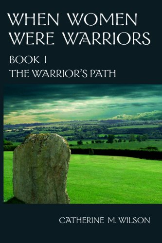 Book cover image for When Women Were Warriors Book I: The Warrior's Path